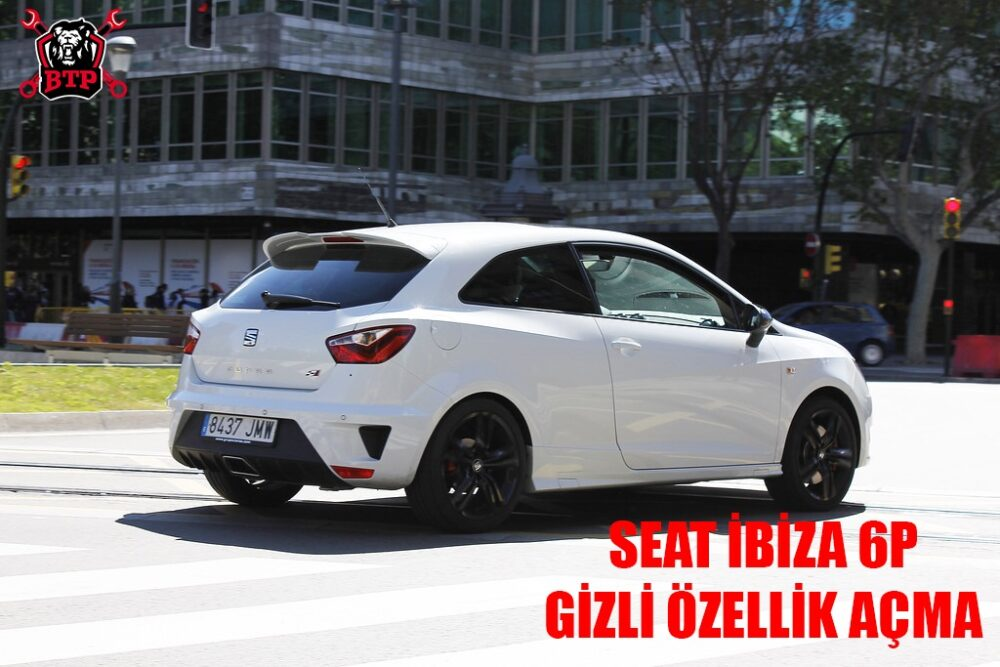 Seat İbiza 6P (2014 - 2017) Gizli Özellik Açma